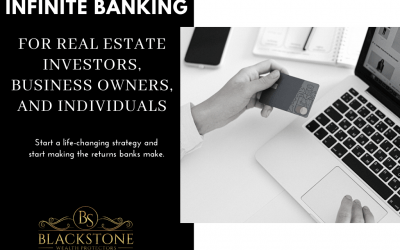 Infinite Banking for the Real Estate Investors, Business Owners, and Individuals