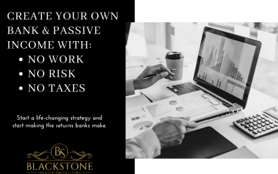 Create Your own Private Bank and Create Passive Income with No Work, No Risk, and No Taxes