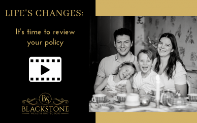 Life Changes: It's time to review your policy
